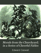 Morals from the Churchyard; in a Series of Cheerful Fables: With Illustrations,