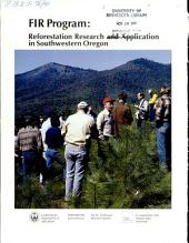 FIR program: reforestation research and application in southwestern Oregon