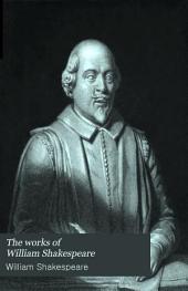 The works of William Shakespeare: Volume 1