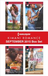 Harlequin Kimani Romance September 2015 Box Set: To Claim a Wilde\Passion Ignited\It's Only You\Affair of Pleasure