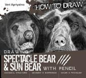 Drawing Spectacle Bear and Sun Bear with Pencil