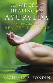 The Wheel of Healing with Ayurveda PDF