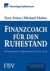 Finanzcoach für den Ruhestand: Der persönliche Vermögensberater für Leute ab 50