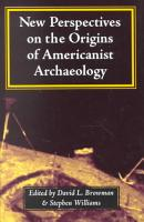 New Perspectives on the Origins of Americanist Archaeology PDF