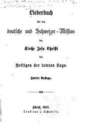 Liederbuch für die deutsche und Schweizer-Mission der Kirche Jesu Christi der Heiligen der letzten Tage ...