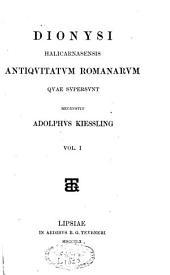 Antiquitatum romanarum quae supersunt: Volume 1