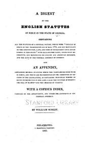 "A digest of the English statutes of force in the state of Georgia: containing all the statutes of a general nature which were ""usually in force on the fourteenth day of May, 1776, and not repugnant to the constitution, laws, and form of government since established in this state"" : with explanatory notes, connecting references, and references to English and American decisions, and the acts of the General assembly of Georgia : and an appendix, containing several statutes which the compiler believes to be in force, and which are recommended by the Committee of revision to the legislature, as containing principles worthy of being incorporated in our laws. Also the Petition of right, the Bill of rights, and the charter of Georgia, with a copious index"