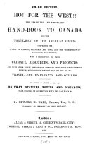 Ho! for the West!!! The traveller and emigrant's hand-book to Canada and the north-west states of America