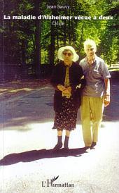 La maladie d'Alzheimer vécue à deux: Elégie