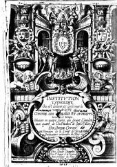 Institution catholique, où est déclarée et confirmée la vérité de la foi, contre les hérésies et superstitions de ce temps. Divisé en quatre livres qui servent d'antidote aux quatre de ′′l'Institution′′ de Jean Calvin