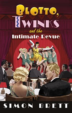 Blotto  Twinks and the Intimate Revue PDF