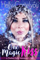 One Magic Kiss: A Timber Falls Novelette