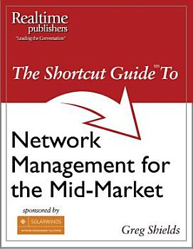 The Shortcut Guide to Network Management for the Mid Market PDF