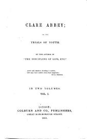 Clare Abbey, Or, The Trials of Youth: Volume 1
