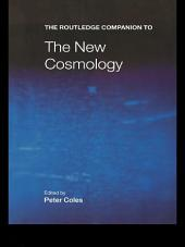 The Routledge Companion to the New Cosmology: Edition 2