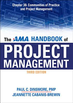 The AMA Handbook of Project Management Chapter 30  Communities of Practice and Project Management