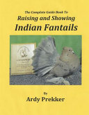 Download The Complete Guide Book to Raising and Showing Indian Fantails Book