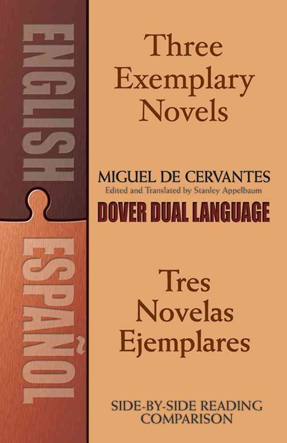 Three Exemplary Novels/Tres Novelas Ejemplares