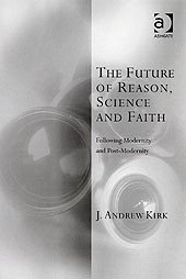 The Future of Reason  Science and Faith PDF
