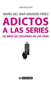 Adictos a las series: 50 años de lecciones de los fans