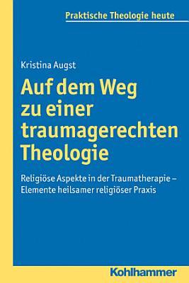 Auf dem Weg zu einer traumagerechten Theologie PDF