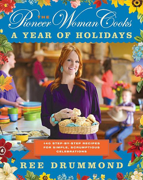 Download The Pioneer Woman Cooks  A Year of Holidays Book