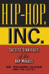 Hip Hop, Inc.: Success Strategies of the Rap Moguls