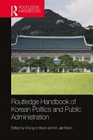 Routledge Handbook of Korean Politics and Public Administration PDF