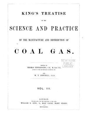 King s Treatise on the Science and Practice of the Manufacture and Distribution of Coal Gas PDF