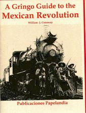 A Gringo Guide to the Mexican Revolution