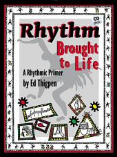 Rhythm Brought to Life: A Rhythmic Primer