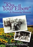 Kiss Your Elbow      A Kentucky Memoir PDF