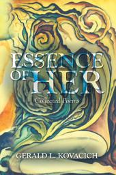 Essence of Her: Collected Poems
