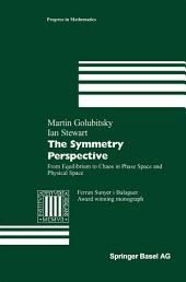 The Symmetry Perspective: From Equilibrium to Chaos in Phase Space and Physical Space