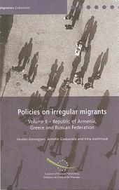 Policies on Irregular Migrants: Republic of Armenia, Greece and Russian Federation