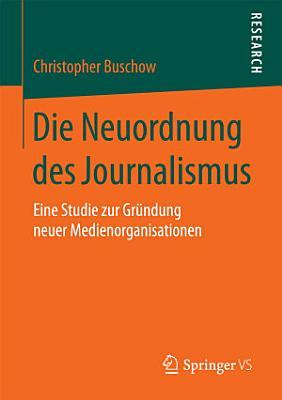 Die Neuordnung des Journalismus PDF