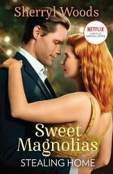 Stealing Home A Sweet Magnolias Novel Book 1  Book PDF