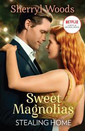 Stealing Home  A Sweet Magnolias Novel  Book 1