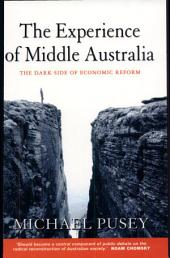 The Experience of Middle Australia: The Dark Side of Economic Reform