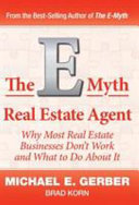 The E Myth Real Estate Agent  Why Most Real Estate Businesses Don t Work and What to Do About It