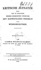 Kritische Aufsätze über die in München wieder erneuerten Versuche mit Schaefel,-Kies-Pendeln und Wünschelruthen