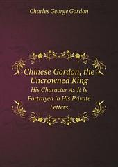 Chinese Gordon, the Uncrowned King