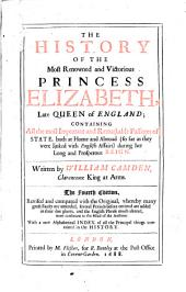 The History of the Princess Elizabeth Late Queen of England ... 4. Edition Rev. (etc.) - London, Flesher 1688