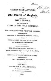 The Thirty Nine Articles Of The Church Of England  Illustrated With Notes     Written In Latin  By     Archdeacon Welchman  And Now Translated Into English According To The Sixth Edition  By A Clergyman Of The University Of Oxford  MS  Additions