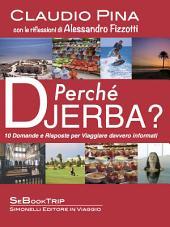 Perché Djerba?: 10 Domande e Risposte per Viaggiare davvero informati