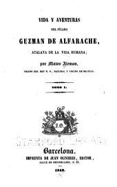 Vida y adventuras del pícaro Guzman de Alfarache: atalaya de la vida humana, Volumen 1