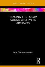 Tracing the Mbira Sound Archive in Zimbabwe