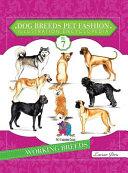 Dog Breeds Pet Fashion Illustration Encyclopedia: Volume 7 Working Breeds