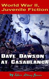 Dave Dawson at Casablanca: World War II, Adventure