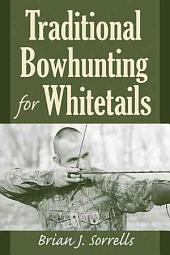 Traditional Bowhunting for Whitetails